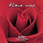 Kayler Time Was - Kayler Guitarist Extraordinaire Plays Latin Music