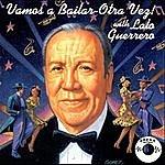 Lalo Guerrero Vamos A Bailar-Otra Vez! With Lalo Guerrero