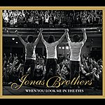 Jonas Brothers When You Look Me In The Eyes (2 Track)