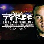 Tyree Ladies And Gentlemen