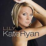 Kate Ryan Lily