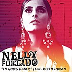 Nelly Furtado In God's Hands (Feat. Keith Urban)