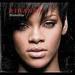 Rihanna Disturbia (Int'l 2trk)