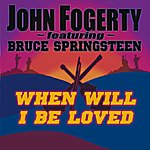 John Fogerty When Will I Be Loved