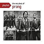 Prong Playlist: The Very Best Of Prong