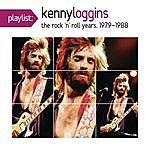 Kenny Loggins Playlist: Kenny Loggins The Rock 'n' Roll Years, 1979-1988