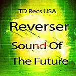 Reverser Sound Of The Future Ep.