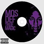 Mos Def True Magic (Explicit Version)
