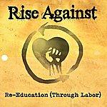 Rise Against Re-Education (Through Labor)
