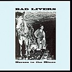 Bad Livers Horses In The Mines