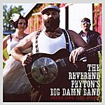 The Reverend Peyton's Big Damn Band Devils Look Like Angels