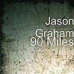 Jason Graham 90 Miles