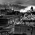 Soul Cafe Rise Of Dance Music