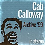 Cab Calloway Archive '59 (Stereo)