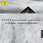 Lazar Berman Liszt: Piano Concertos Nos.1 & 2 · Les Préludes S.97 · Hungarian Rhapsody No.2