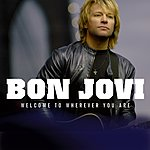Bon Jovi Welcome To Wherever You Are (Int'l Maxi)