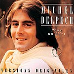 Michel Delpech Pour Un Flirt - Vol.1