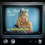 Hook N Sling The Best Thing (2008)