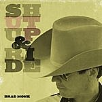 Brad Monk Shut Up And Ride