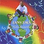 Zany Zack Hello Beautiful World