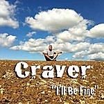 Craver I'll Be Fine