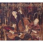 The Marc Atkinson Trio Marc Atkinson Trio III