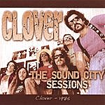 Clover The Sound City Sessions
