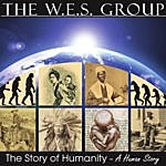 The W.E.S. Group The Story Of Humanity - A Human Story