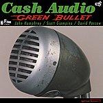 Cash Audio Green Bullet