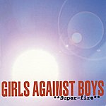 Girls Against Boys Super-Fire / Super-Fire + 3