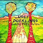 The Ugly Ducklings Long Way To Go
