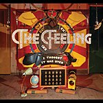 The Feeling I Thought It Was Over (International 2-Track Single)
