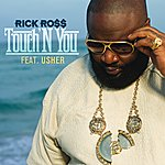Rick Ross Touch'n You (Single) (Edited)