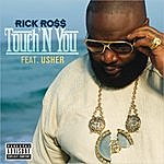 Rick Ross Touch'n You (Explicit Version)