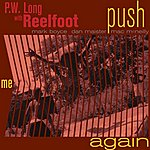 P.W. Long Push Me Again
