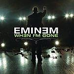 Eminem When I'm Gone (International Version)