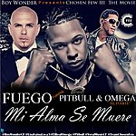 Fuego Mi Alma Se Muere (Chosen Few Remix) (Feat. Pitbull & Omega)