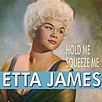 Etta James Hold Me Squeeze Me