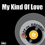 Off The Record My Kind Of Love - Single
