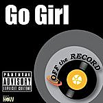 Off The Record Go Girl - Single