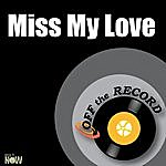 Off The Record Miss My Love - Single