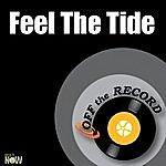 Off The Record Feel The Tide - Single