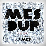 DJ Mes Mes Dup - Mixed By Dj Mes - Single