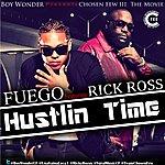 Fuego Hustlin Time (Feat. Rick Ross) (Single)