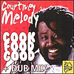 Courtney Melody Cook Food Good (+ Dub Mix)