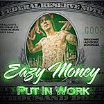 Eazy Money Put In Work - Single