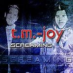 T.M. Joy Screaming