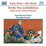 Unicorn On The Way To Bethlehem: Music Of The Medieval Pilgrim
