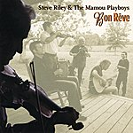 Steve Riley & The Mamou Playboys Bon Rêve