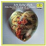 Fritz Wunderlich Fritz Wunderlich - Ich Liebe Dich